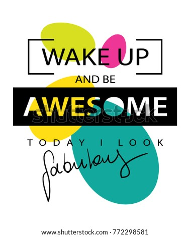 Wake up and be awesome motivational quote / Vector illustration design