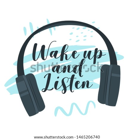 Wake up and listen flat vector illustration. Headphones poster with lettering. Listening to music, podcast. Radio broadcasting equipment. Professional earphones, dj wireless earbuds, musical device