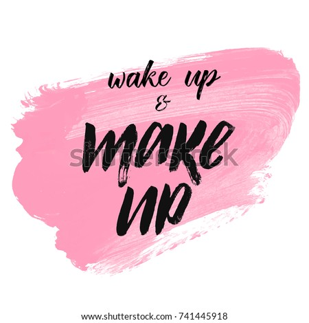 Wake up and make up brush lettering on pink art brushing background