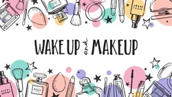 Wake up and makeup. Cosmetics beauty elements, black outlines and color circles, on white background. Motivational poster, card. Vector hand drawn fashion illustration with cosmetic