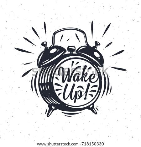 Wake up, inscription on Alarm Clock. Hand drawn vector grunge illustration isolated on white background. Modern calligraphy style set.