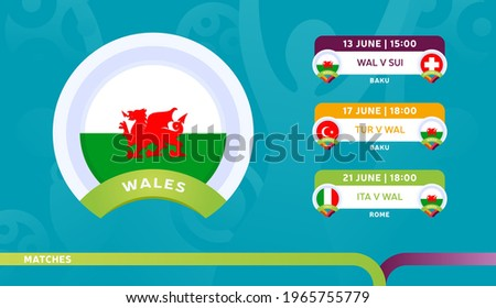 wales national team Schedule matches in the final stage at the 2020 Football Championship. Vector illustration of football euro 2020 matches.