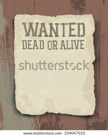 Wanted dead or alive. Vintage poster - stock vector