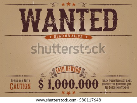 Wanted Vintage Western Poster. Illustration of a vintage old elegant horizontal wanted placard poster template, with dead or alive inscription, money cash reward as in western movies