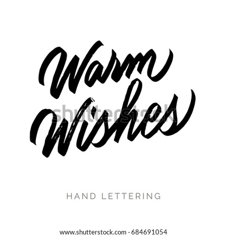 Warm wishes. Hand written elegant typography for your design. Custom lettering. Can be used for cards, prints, posters, stamps, advertisement, blogs, banners, etc.