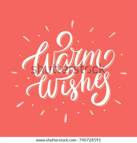 Warm wishes. Lettering.