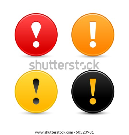 Warning attention sign with exclamation mark symbol. Colored round web 2.0 button with shadow on white background