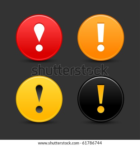 Warning attention sign with exclamation mark symbol. Colorful round web 2.0 button with shadow on dark gray background