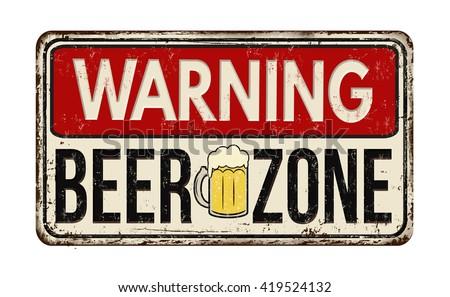 warning beer zone vintage rusty