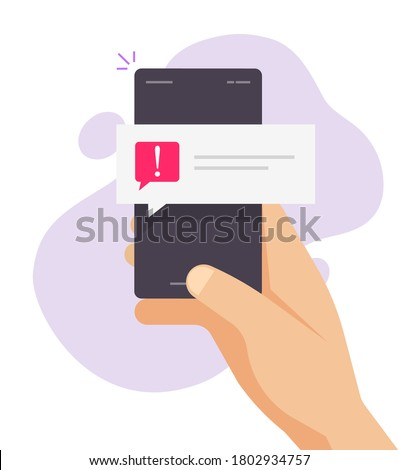 Warning cautionnotice notification secure push message important reminder vector on mobile phone person hand flat, red note speech bubble with exclamation ransomware risk attack alarm error