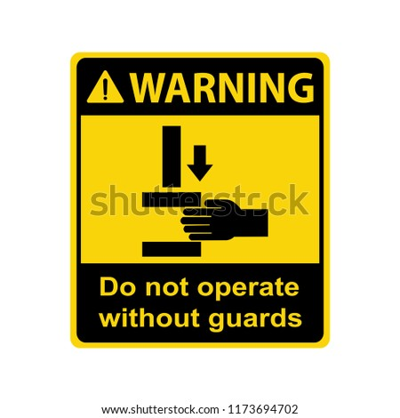 Warning : Crush hazard. Do not operate without guards.