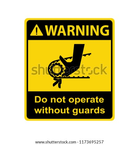 Warning : Crush hazard. Do not operate without guards. Sign ,symbol