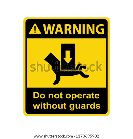 Warning : Crush hazard. Do not operate without guards. Sign, symbol, vector