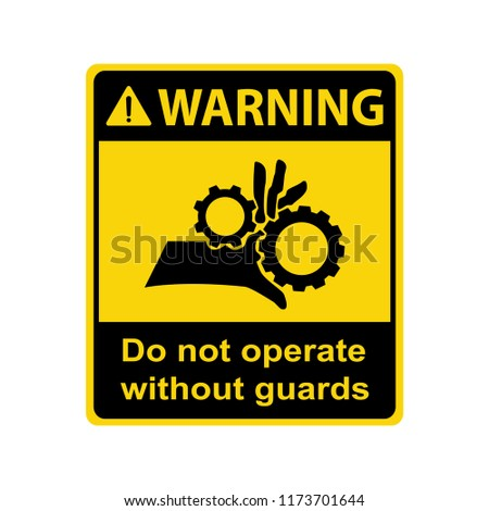 Warning : Crush hazard. Do not operate without guards. Sign, vector, illustration