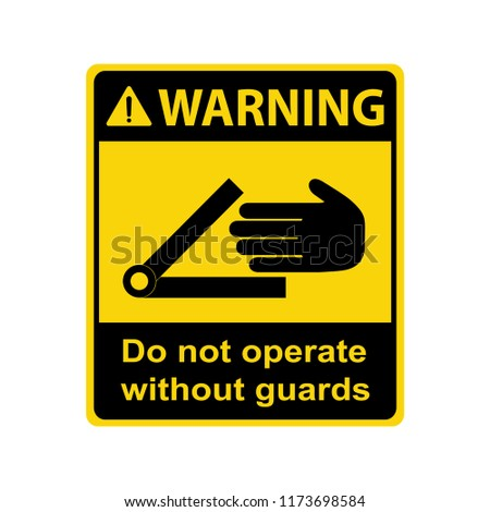 Warning : Crush hazard. Do not operate without guards. Symbol, sign, vector