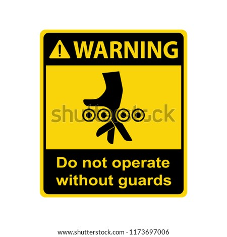 Warning : Crush hazard. Do not operate without guards. Vector ,illustration