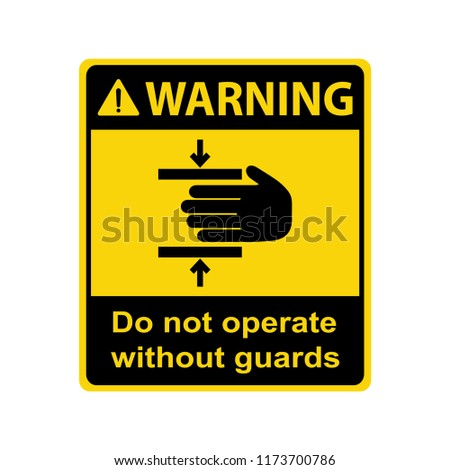 Warning : Crush hazard. Do not operate without guards. Vector, illustration, sign