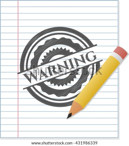 Warning draw with pencil effect