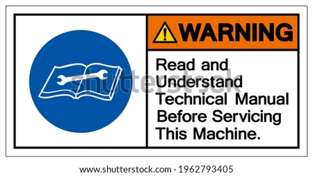 Warning Read and Understand Technical Manual Before Servicing This Machine Symbol Sign,Vector Illustration, Isolated On White Background Label. EPS10  ストックフォト ©