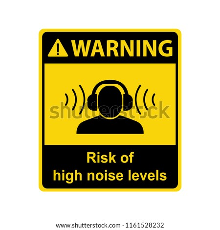 Warning : Risk of high noise level. Sign ,symbol ,illustration