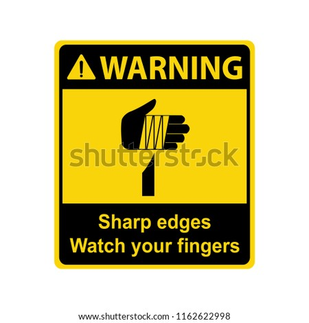 Warning : Sharp edges. Watch your fingers. Sign ,symbol ,illustration