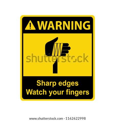 Warning : Sharp edges. Watch your fingers. Sign ,symbol ,illustration