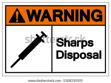 Warning Sharps Disposal Symbol Sign, Vector Illustration, Isolated On White Background Label . EPS10