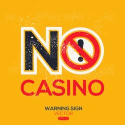 Warning sign (NO casino),written in English language, vector illustration.