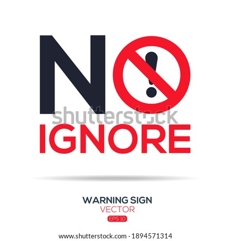 Warning sign (NO ignore),written in English language, vector illustration. Stock photo ©