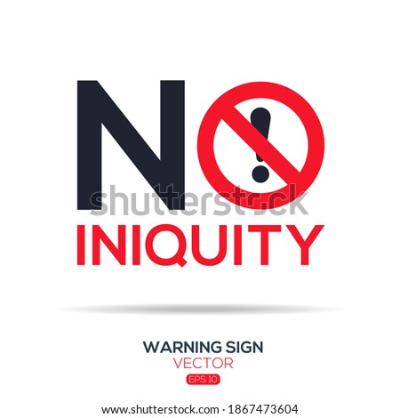 Warning sign (NO iniquity),written in English language, vector illustration. Сток-фото ©