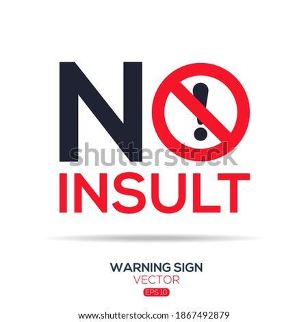 Warning sign (NO insult),written in English language, vector illustration. Stock photo ©