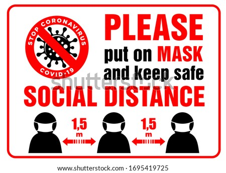 Warning sign Put on mask and keep safe distance of 1.5 m. Front door information plate. Quarantine actions, risk of coronavirus COVID-19 infection. Illustration, vector