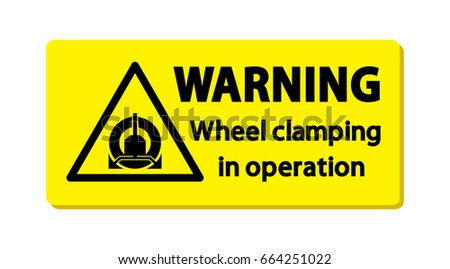 Warning : Wheel clamping in operation. Sign, symbol, illustration