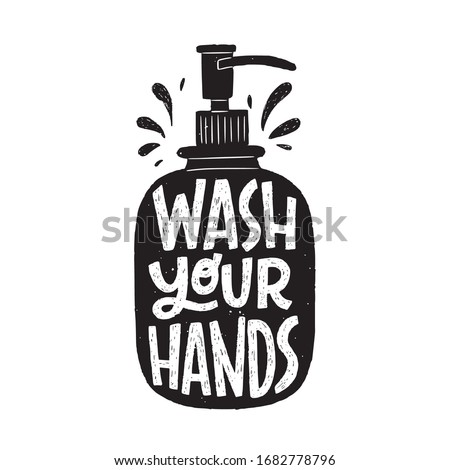 Wash Your Hands hand lettering phrase in soap dispenser silhouette. Hand drawn illustration with call to action inscription for social media, news, blog, poster, card. Corona virus pandemic prevention