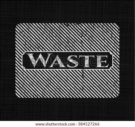 Waste written on a chalkboard