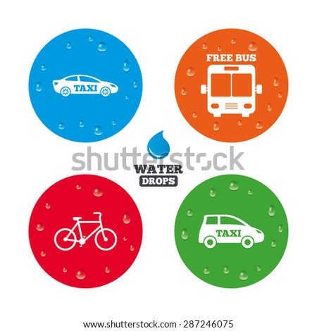 Water drops on button. Public transport icons. Free bus, bicycle and taxi signs. Car transport symbol. Realistic pure raindrops on circles. Vector