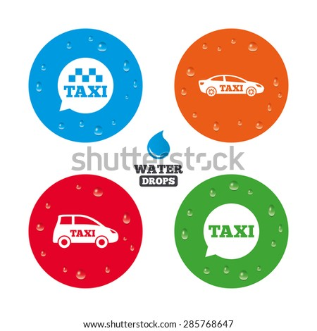 Water drops on button. Public transport icons. Taxi speech bubble signs. Car transport symbol. Realistic pure raindrops on circles. Vector