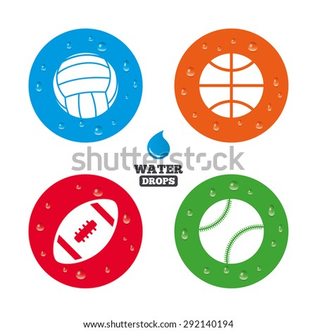 Water drops on button. Sport balls icons. Volleyball, Basketball, Baseball and American football signs. Team sport games. Realistic pure raindrops on circles. Vector