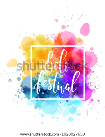 """Watercolor imitation multicolored background with """"Holi festival"""" handwritten modern calligrahy message. Indian spring festival. Vector illustration."""