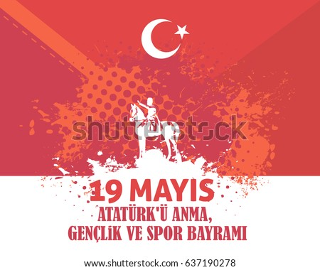 "Watercolor Style Republic of Turkey Celebration Card and Greeting Message Poster, Background, Badges - English ""Commemoration of Ataturk, Youth and Sports Day, May 19"" #637190278"