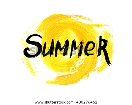 Watercolor Summer hand lettering vector. Yellow watercolor acrylic hand painted background. Perfect design element for greeting cards, posters and print invitations. Good print design element.