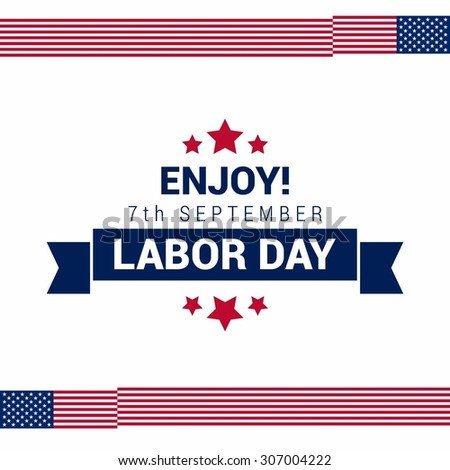 waving american flag frame with typography Enjoy 7th September Labor Day, September 7th, United state of America, American Labor day design. Beautiful USA flag Composition. Labour Day poster design