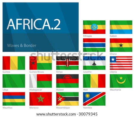 "Waving Flags of African Countries - Part 2. Design ""Waves & Borders"". One of the Flags of the World series."