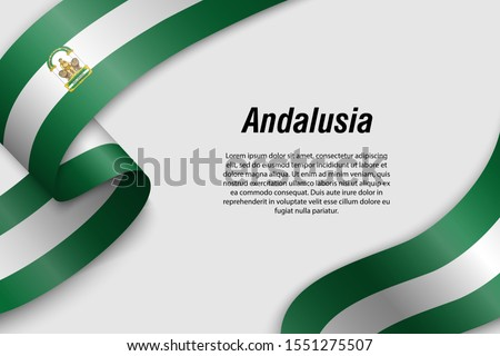 Waving ribbon or banner with flag of Andalusia. Community of Spain. Template for poster design Stock fotó ©