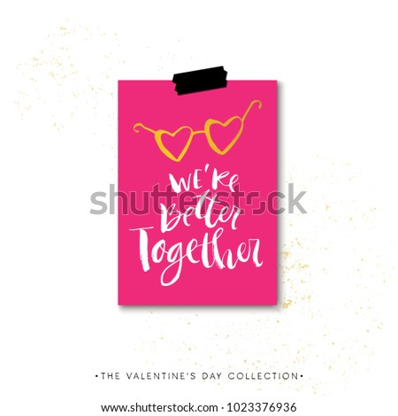 We are better together. Valentines day calligraphy gift card. Hand drawn design elements. Handwritten modern brush lettering. Vector illustration.