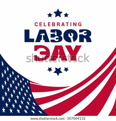 We are celebrating Labor day typography and abstract background template, September 7th, United state of America, American Labor day design. Beautiful USA flag Composition. Labour Day poster design