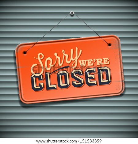 We are Closed Sign - vintage sign with information closed retail store, vector illustration.