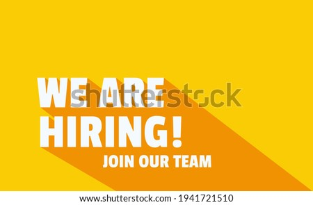 We Are Hiring and long shadow. Isolated Object. White and Yellow colors design. The business concept of search and recruitment, Template Text Box Design. Vector Illustration. Stock photo ©