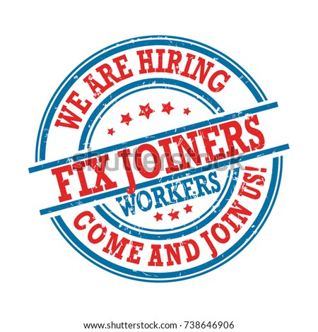 We are hiring fix joiners. Red and blue printable sticker for recruitment agencies / human resources companies that are looking for construction /demolition / building workers