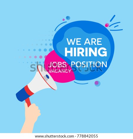 we are hiring vacancy open recruitment hand holding the speaker text labels and postcard message